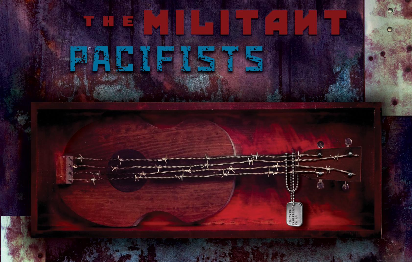 militant pacifists